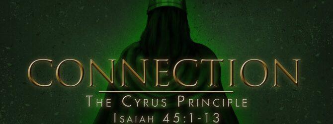 Connection – The Cyrus Principle