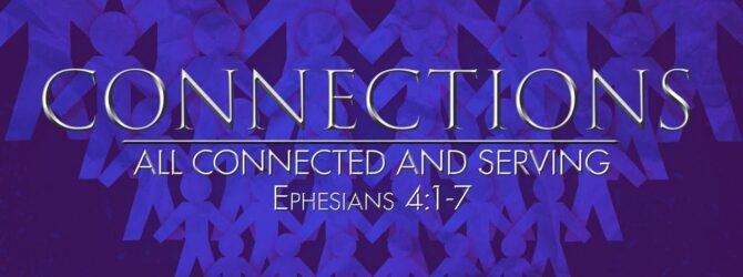 Connections –  Connected and Serving