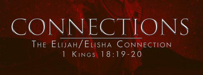 Connections   The Elijah/Elisha Connection