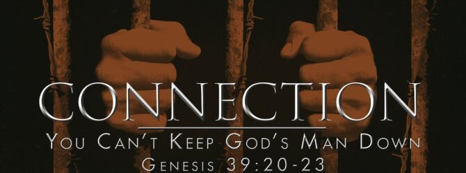 Connections  –  You Can't Keep God's Man Down