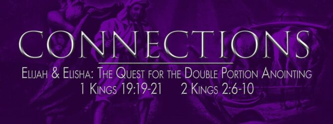 Connectons – The Quest For a Double Portion Anointing