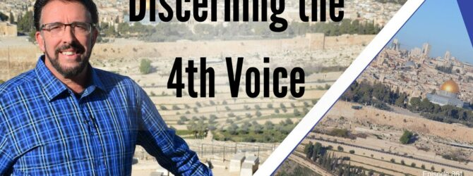 Discerning the 4th Voice | Episode 861