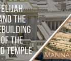 Elijah and The Rebuilding of The 3rd Temple | Episode 901