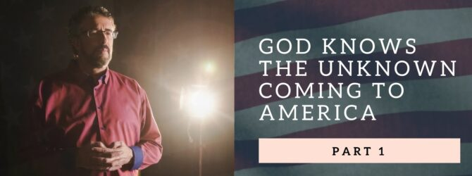 God Knows The Unknown Coming To America | Part 1