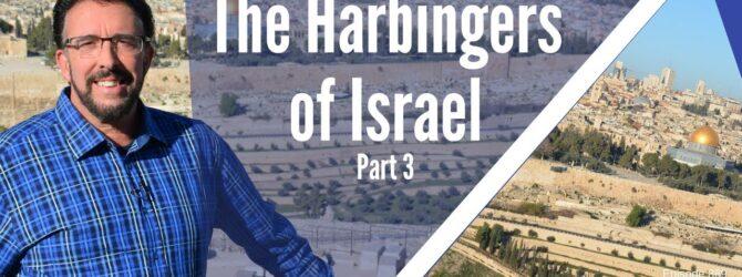 Harbingers of Israel- Part 3 | Episode 869