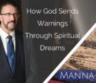 How God Sends Warnings Through Spiritual Dreams | Episode 824