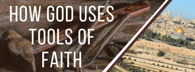 How God Uses Tools of Faith | Episode 900