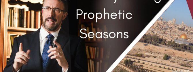 How To Pray During Prophetic Season | Episode 834