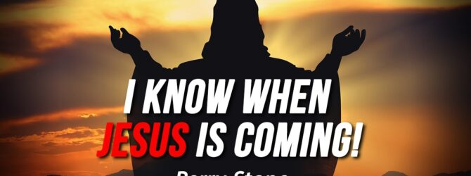 I Know When Jesus is Coming | Perry Stone