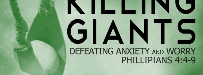 Killing Giants – Defeating Anxiety and Worry