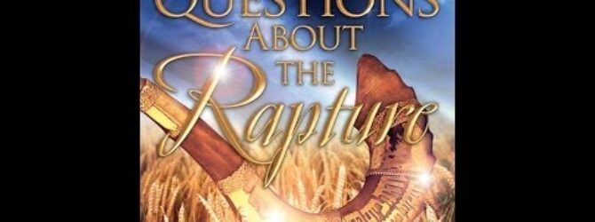 Perry Stone – Tough Questions about the Rapture