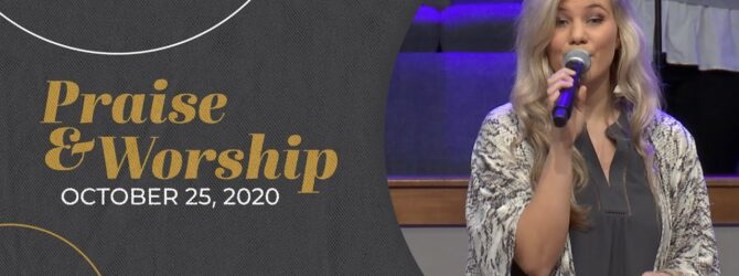 Praise and Worship | October 25, 2020