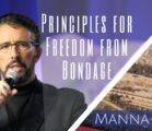 Principles for Freedom from Bondage | Episode 823
