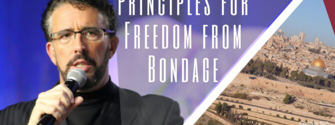 Principles for Freedom from Bondage   Episode 823