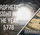 Prophetic Insight Into The Year 5778 | Episode 893