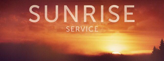 Resurrection Sunday Sunrise Service
