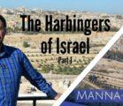 The Harbingers of Israel: Part 1 | Episode 867