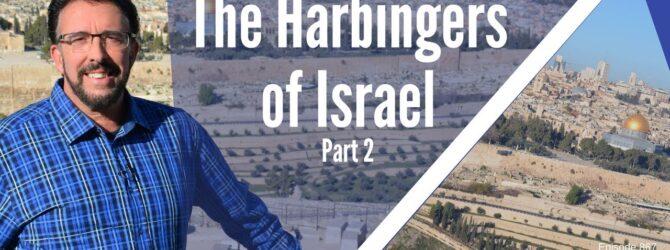 The Harbingers of Israel- Part 2 | Episode 868