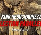 The King Nebuchadnezzar Election Parallel | Perry Stone