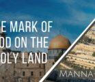 The Mark Of God On The Holy Land | Episode 910