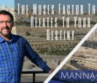 The Moses Factor That Relates To Your Destiny | Episode 850