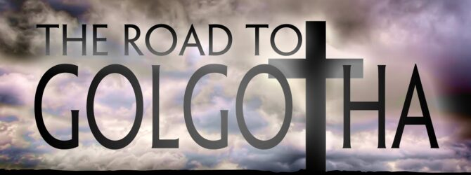 The Road to Golgotha