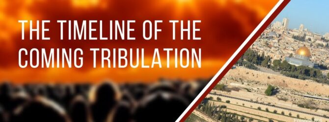 The Timeline of the Coming Tribulation   Episode 891