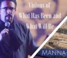 Visions of What Has Been and What Will Be | Episode 825