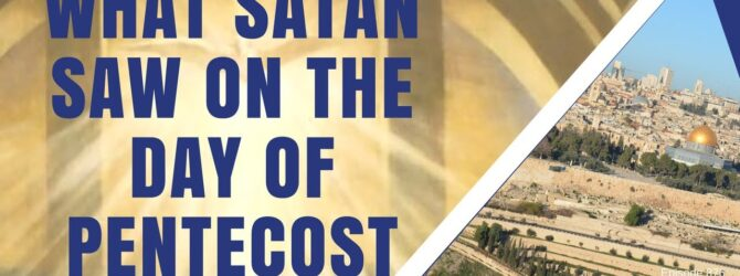 What Satan Saw On the Day of Pentecost| Episode 876