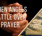 When Angels Battle Over Prayer | Episode 892