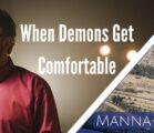 When Demons Get Comfortable | Episode 858