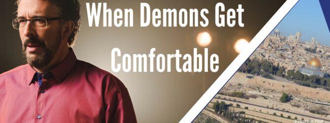 When Demons Get Comfortable   Episode 858