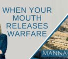When Your Mouth Releases Warfare | Episode 887