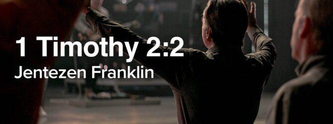 1 Timothy 2:2 | Prayer | Jentezen Franklin