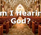 Am I Hearing God?