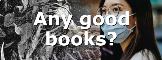 Any good books?