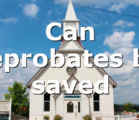 Can reprobates be saved