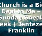 Church is a Big Deal to Me – Sunday Sneak Peek | Jentezen Franklin