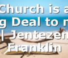 Church is a Big Deal to me | Jentezen Franklin