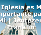 La Iglesia es Muy Importante para Mi   Jentezen Franklin