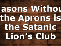 Masons Without the Aprons is the Satanic Lion's Club