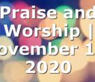 Praise and Worship | November 15, 2020