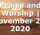 Praise and Worship | November 29, 2020