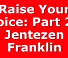 Raise Your Voice: Part 2   Jentezen Franklin