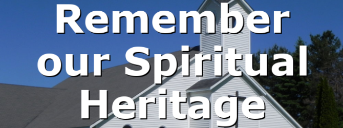 Remember our Spiritual Heritage