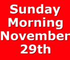 Sunday Morning November 29th