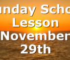 Sunday School Lesson November 29th