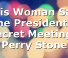 This Woman Saw the President's Secret Meeting | Perry Stone