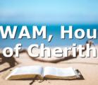 WWAM, House of Cherith