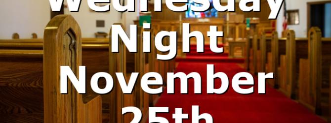 Wednesday Night November 25th
